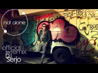 "Aram Mp3 ""Not Alone""/ Official Remix By DJ Serjo"