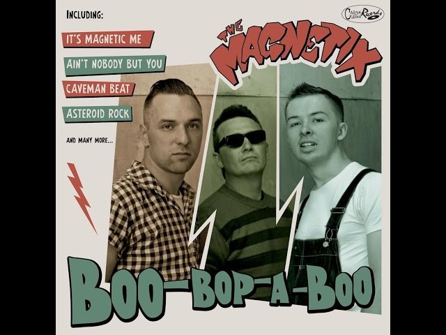 The Magnetix - Boo-Bop-A-Boo (Crazy Love Records) [Full Album]