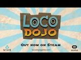 Loco Dojo - Trailer HTC Vive Oculus Rift + Touch - Steam