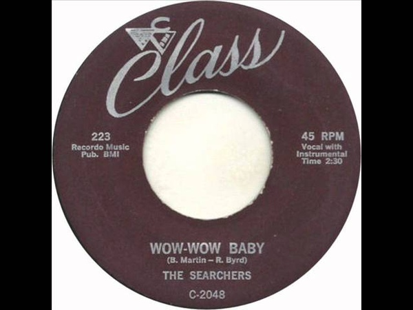 SEARCHERS- WOW WOW BABY