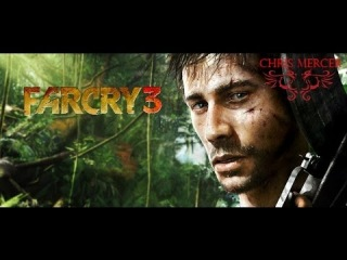 Прохождение Far Cry 3 by Chris Mercer 1 серия
