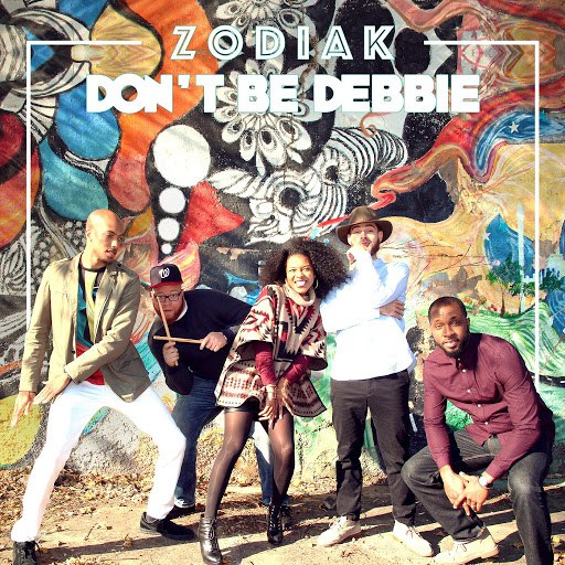 Zodiak альбом Don't Be Debbie