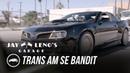 2017 Trans AM SE Bandit Jay Leno's Garage