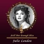 Julie London альбом Still Not Enough Hits