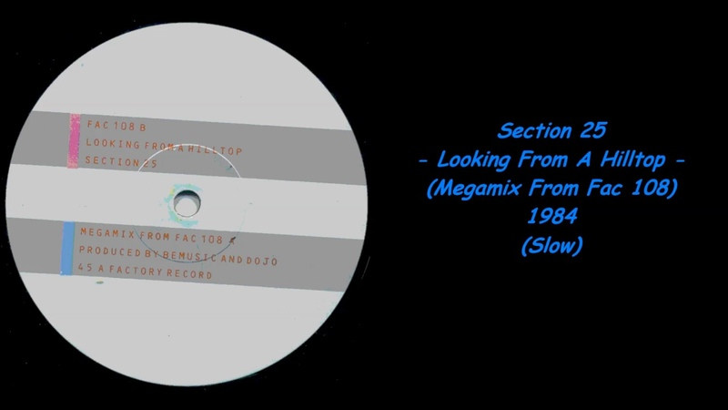 Section 25 - Looking From A Hilltop (Megamix From Fac 108) - 1984 (Slow)