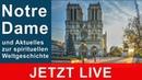 Notre Dame spirituelle Weltgeschichte aktuell / LIVE / ABENDLAND EUROPA KULTUR / WAHRHEIT NWO