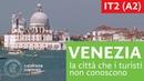 Italiano per stranieri La città di Venezia nascosta