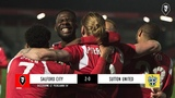 Salford City 2-0 Sutton United The National League 050319