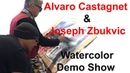 Alvaro Castagnet Joseph Zbukvic Watercolor Demonstration Alvaro Castagnet Watercolor Demo