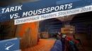 Tarik vs. mousesports - DreamHack Masters Stockholm 2018