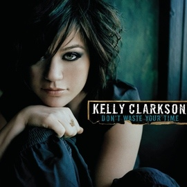 Kelly Clarkson альбом Don't Waste Your Time