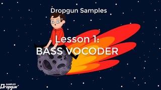 Dropgun Samples Lesson 1: Vocodex