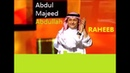 SAUDI ARABIA New Songs Abdul Majeed Abdullah Raheeb Lyrics عبدالمجيد عبدالله رهيب