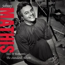 Johnny Mathis альбом Isn't it Romantic: The Standards Album