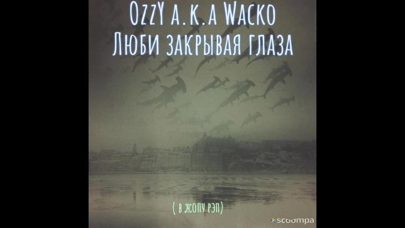 OzzY a k a Wacko