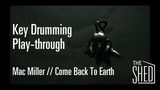 Key Drumming Play-Through Mac Miller Come Back To Earth