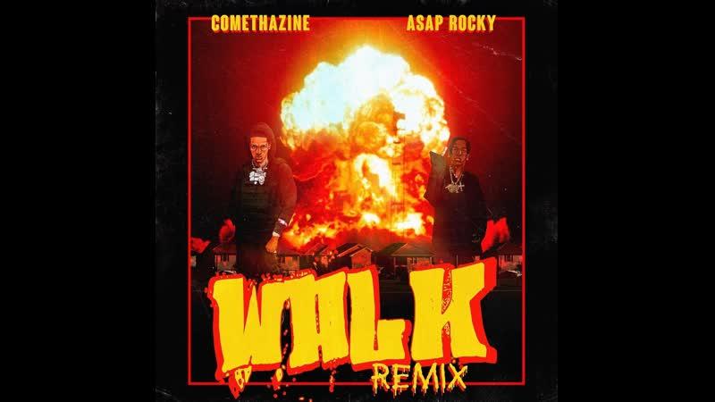 Comethazine A$AP Rocky — «Walk» (Remix) OUT NOW!