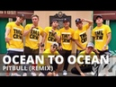 OCEAN TO OCEAN Remix by Pitbull Zumba Pop TML Crew Camper Cantos