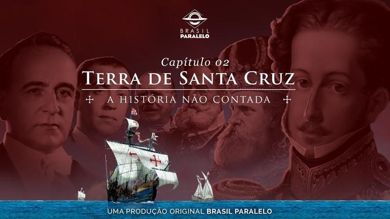 Congresso Brasil Paralelo | Capítulo 2: Terra de Santa Cruz - A história não contada (Oficial)