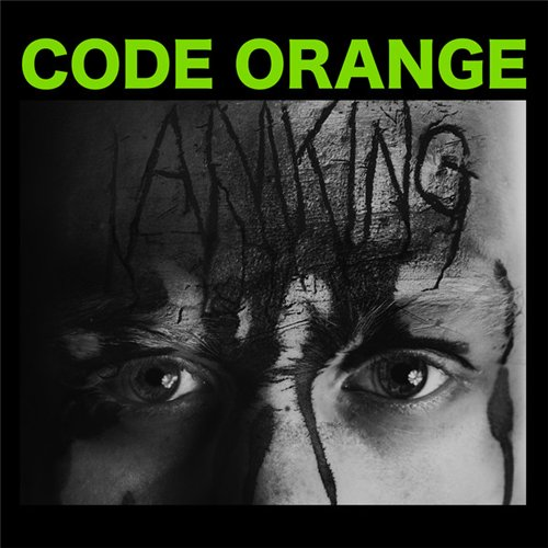 Code Orange - I Am King (2014)