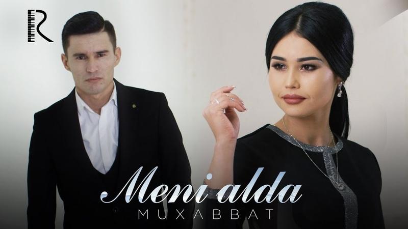 Muhabbat - Meni alda | Мухаббат - Мени алда