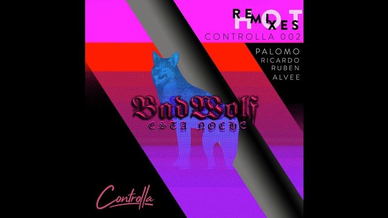 PREMIERE - Bad Wolf - Esta Noche (Ricardo Ruben Remix) (Controlla)