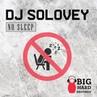 DJ Solovey - No Sleep (preview) Electro House