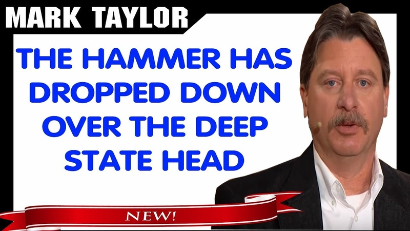 Mark Taylor Prophecy November 06 2018 — The Hammer Has Dropped Down Over The Deep State Head