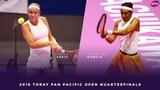 Donna Vekic vs. Caroline Garcia 2018 Toray Pan Pacific Open Quarterfinals