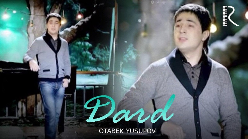 Otabek Yusupov Dard Отабек Юсупов Дард