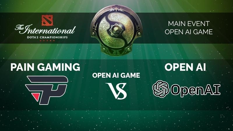 OpenAI VS paiN Gaming - Dota 2 International 2018