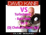 David Kane vs Turbotronic - Back Now , Do It (Dj Chekurin Mash Up)