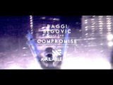 Baggi Begovic ft. Tab - Compromise Preview (Available May 7)