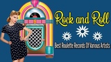 Rock n Roll Original Recordings Playlist - Best Rock and Roll Roulette Records Of Various Artists