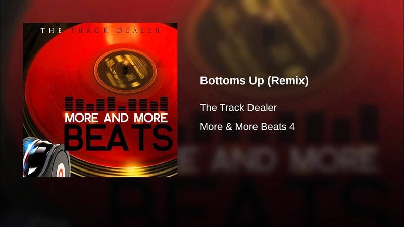 Bottoms Up (Remix)