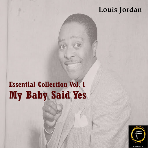Louis Jordan альбом Essential Collection Vol. 1: My Baby Said Yes