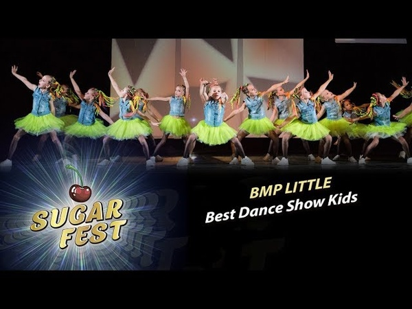 BMP LITTLE 🍒 BEST DANCE SHOW KIDS 🍒 SUGAR FEST Dance Championship