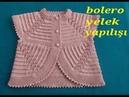 Bolero yelek modeli yapılışı (bebek yeleği modeli)