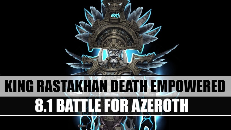 8.1 Battle for Azeroth. King Rastakhan Death Empowered Model