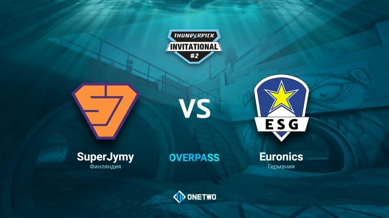 Thunderpick Invitational 2 | SuperJymy vs EURONICS | BO3 | de_overpass | by Afor1zm