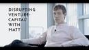 Disrupting Venture Capital with Matthew Nolan