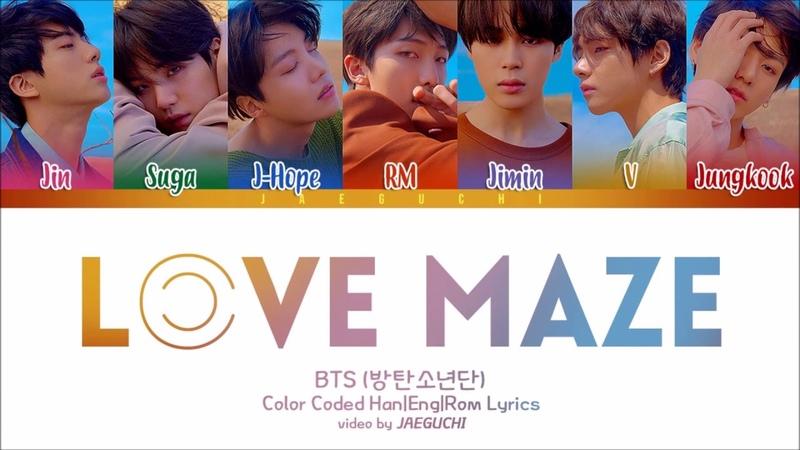 BTS 방탄소년단 LOVE MAZE Color Coded Lyrics Eng Rom Han