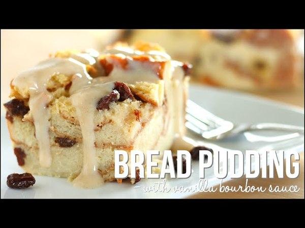 Bread Pudding with Vanilla Bourbon Sauce Homemade Bread Pudding Recipe