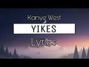 Kanye West - Yikes (Lyrics) YE Album 2018