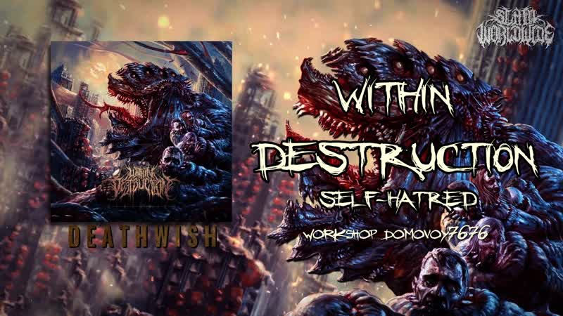 WITHIN DESTRUCTION - SELF-HATRED (Official Video 2018)