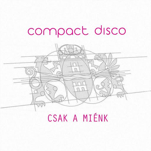 Compact Disco альбом Csak a miénk
