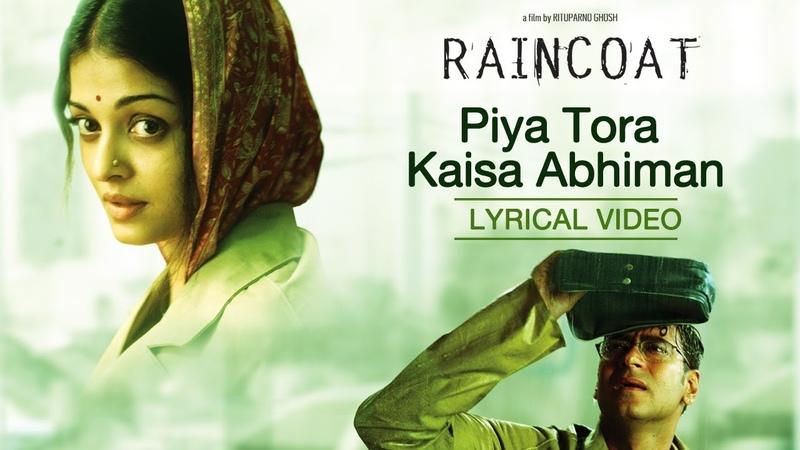 Piya Tora Kaisa Abhiman | Lyrical Video | Raincoat | Hariharan | Debojyoti Mishra