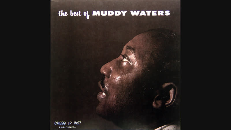Muddy Waters - 1958 - The Best Of Muddy Waters © [Compilation] © Vinyl Rip