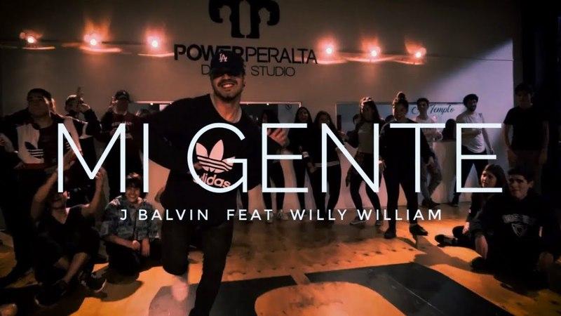 J BALVIN FEAT WILLY WILLIAM || MI GENTE || Coreografía Seba Carreño || Power Peralta Dance Studio