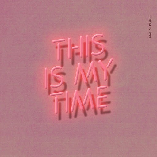 Amy Stroup альбом This Is My Time
